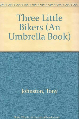 9780679947011: THREE LITTLE BIKERS (An Umbrella Book)