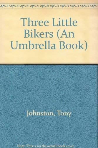 9780679947011: THREE LITTLE BIKERS (An Umbrella Book)