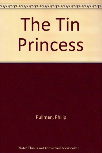 9780679947578: The Tin Princess [Hardcover] by Pullman, Philip