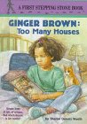 9780679954378: Ginger Brown and Too Many Houses (STEPPING STONE BOOK)