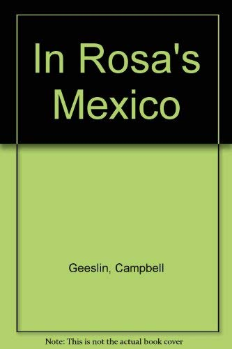 In Rosa's Mexico: Geeslin, Campbell