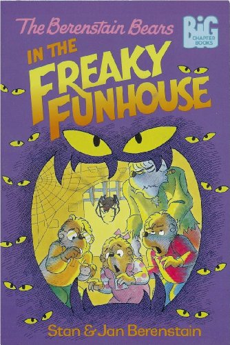 9780679972440: The Berenstain Bears in the Freaky Funhouse (Big Chapter Books)