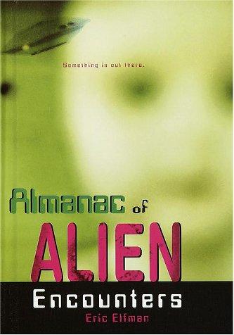 Almanac of Alien Encounters: Elfman, Eric