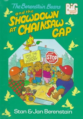 9780679975717: The Berenstain Bears and the Showdown at Chainsaw Gap (Big Chapter Books)