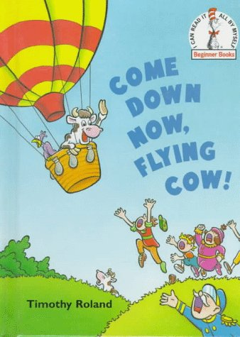 9780679981107: Come Down Now, Flying Cow! (Beginner Books(R))
