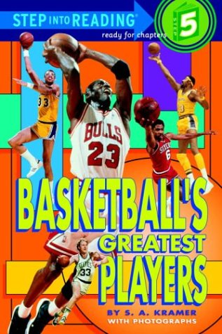 Basketball's Greatest Players (Step-Into-Reading, Step 5): Kramer, Sydelle
