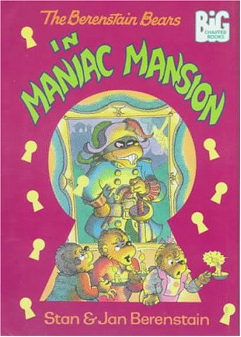 9780679981565: The Berenstain Bears in Maniac Mansion (Berenstain Bears Big Chapter Books)
