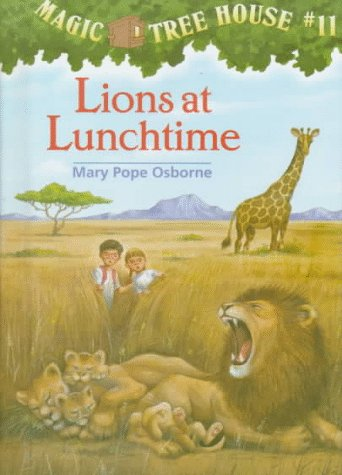 Magic Tree House #11: Lions at Lunchtime: Mary Pope Osborne