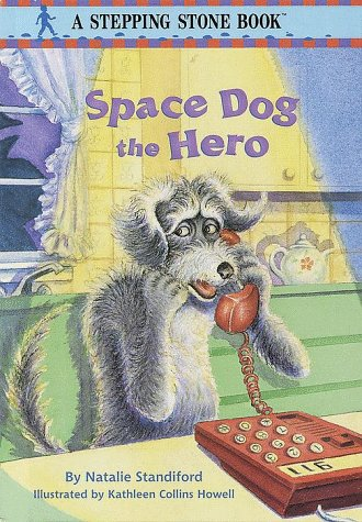9780679989066: Space Dog the Hero (STEPPING STONE BOOK)