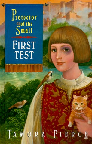 First Test: Book 1 of the Protector of the Small Quartet: Pierce, Tamora