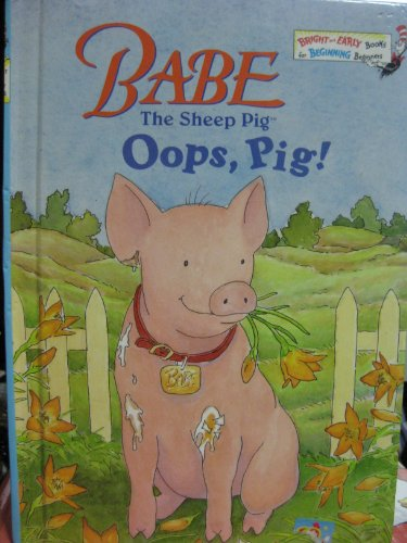 9780679989677: Babe the Sheep Pig: Oops, Pig! (Early Step into Reading)