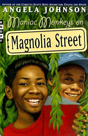 Maniac Monkeys on Magnolia Street (Magnolia Street: Johnson, Angela