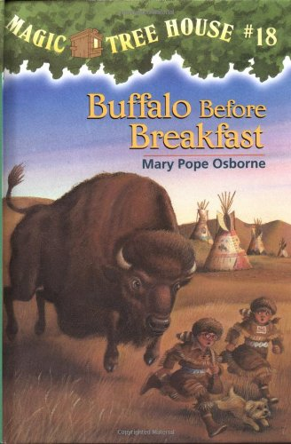 Buffalo Before Breakfast (Magic Tree House): Mary Pope Osborne
