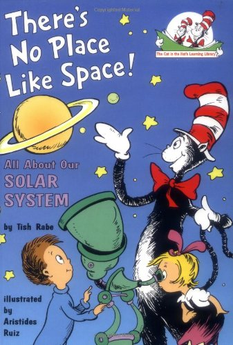 There's No Place Like Space!: All About Our Solar System (Cat in the Hat's Learning Library) (0679991158) by Tish Rabe