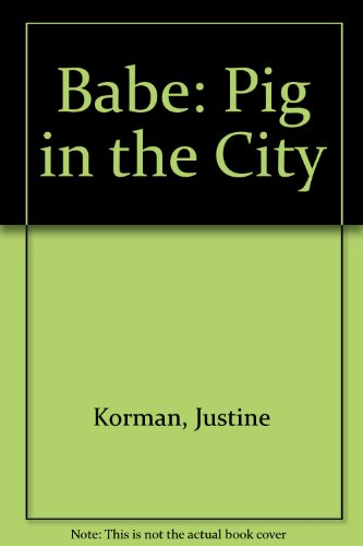 9780679991564: Babe: Pig in the City