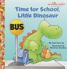 9780679992110: Time for School, Little Dinosaur (Jellybean Books)