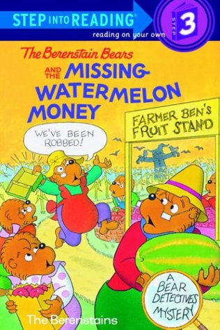 9780679992301: The Berenstain Bears and the Missing Watermelon Money (Step-Into-Reading, Step 3)