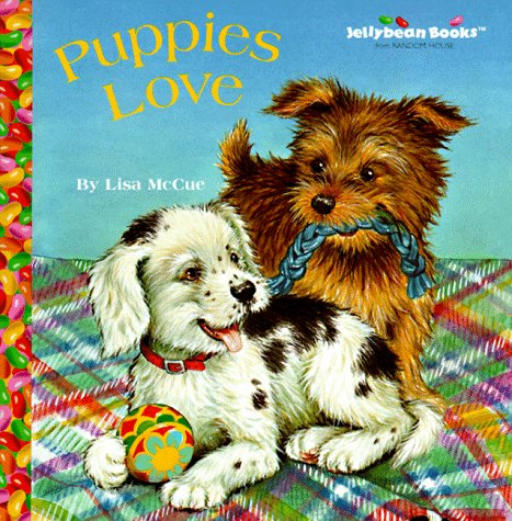Puppies Love (Jellybean Books) (067999470X) by Lisa McCue