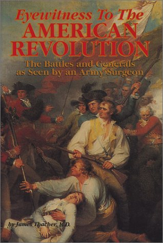 9780681006027: Eyewitness to the American Revolution: The Battles and Generals As Seen by an Army Surgeon
