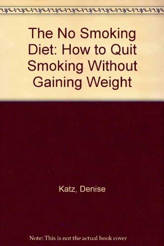 9780681007222: The No Smoking Diet: How to Quit Smoking Without Gaining Weight
