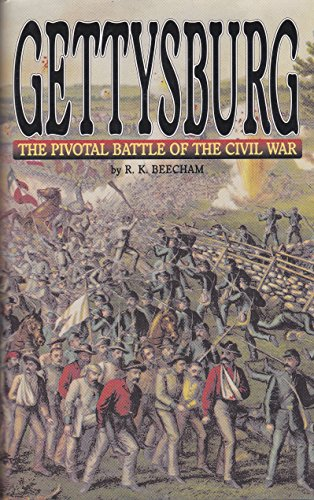 GETTYSBURG: The Pivotal Battle of the Civil War