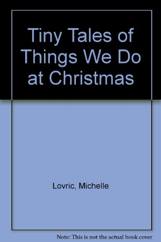 Tiny Tales of Things We Do at Christmas: Michelle Lovric
