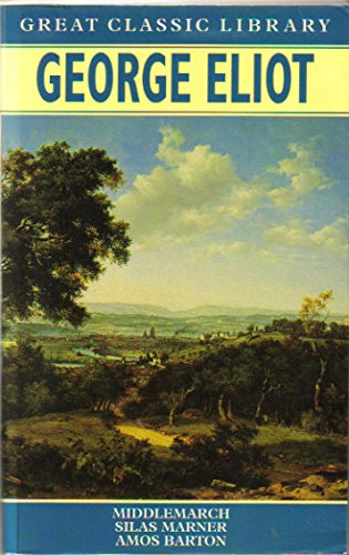 9780681007789: George Eliot: Middlemarch, Silas Marner, Amos Barton (Great Classic Library)