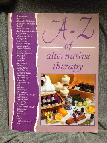 A-Z of Alternative Therapy: Longmeadow Press Staff