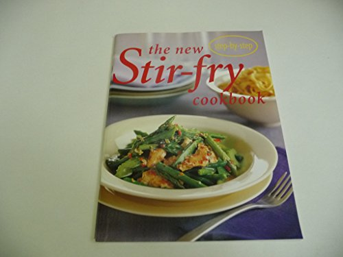 The New Stir-fry Cookbook: Step-By-Step