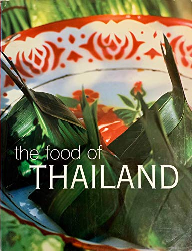 9780681020603: The Food of Thailand: A Journey for Food Lovers (Hardcover)