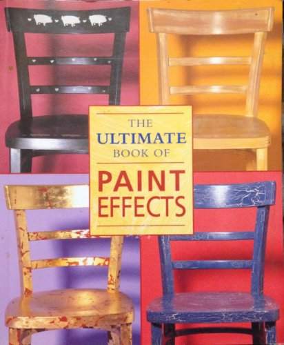9780681031456: The Ultimate Book Of Paint Effects