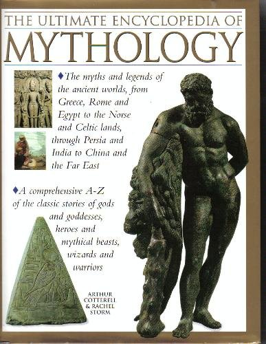 9780681032187: The Ultimate Encyclopedia of Mythology: An A-Z guide to the myths and legends of the ancient world