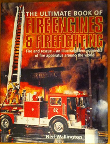 9780681043701: The Ultimate Book of Fire Engines & Firefighting: Fire and Rescue - An Illustrated Encyclopedia of Fire Apparatus Around the World