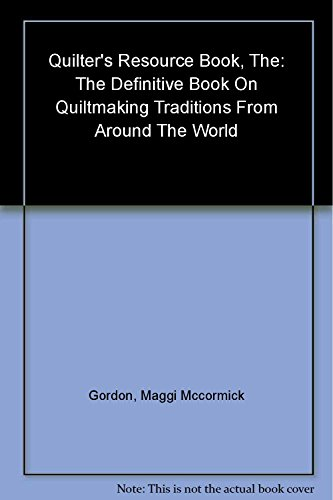 9780681045897: The Quilter's Resource Book: The Definitive Book on Quiltmaking Traditions From Around the World