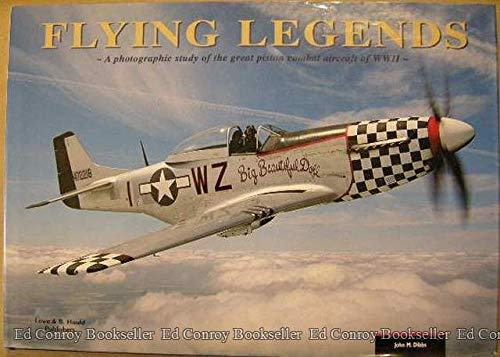 9780681074828: Flying Legends: A Photographic Study of the Great Piston Comvat Aircraft of WWII