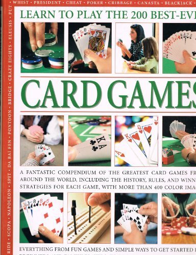 Learn to Play the 200 Best-Ever Card Games: Harwood, Jeremy