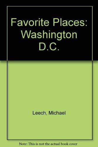 Favorite Places Washington D. C.: Michael Leech