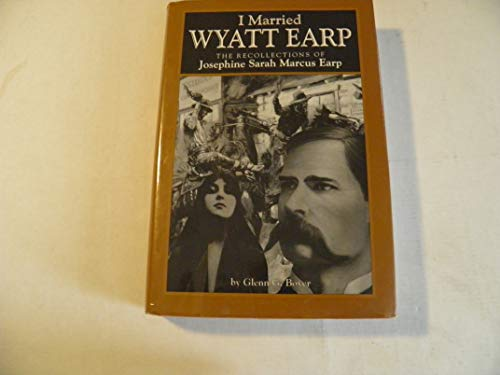 9780681100855: I Married Wyatt Earp: The Recollections of Josephine Sarah Marcus Earp