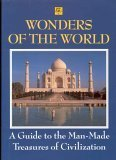 Wonders of the World: A Guide to the Man Made Treasures of Civilization