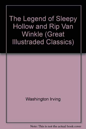 9780681108783: The Legend of Sleepy Hollow and Rip Van Winkle (Great Illustraded Classics) by
