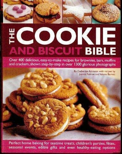 9780681140349: The Cookie and Biscuit Bible, Over 400 Delicious, Easy to Make Recipes for Brownies, Bars, Muffins and Crackers, Shown Step-by-step in Over 1300 Glorious Photographs.