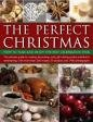 The Perfect Christmas: How to Plan and Enjoy the Best Celebration Ever: Bell, Carolyn