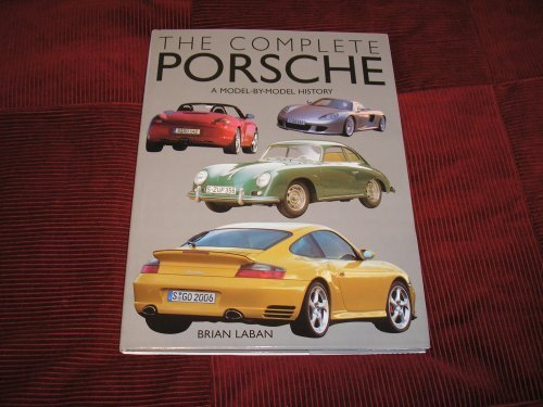 The Complete Porsche A Model By Model History: Brian Laban