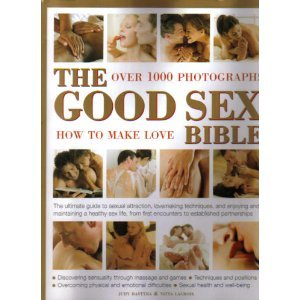 9780681166585: The Good Sex Bible: Over 1000 Photographs - How To Make Love