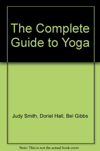 The Complete Guide to Yoga: Judy Smith, Doriel