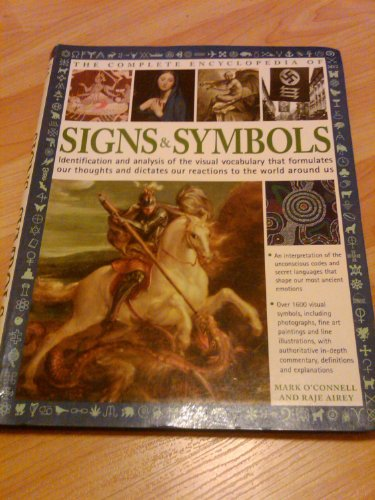 9780681185821: The Complete Encyclopedia of Signs & Symbols: Identification and Analysis of the Visual Vocabulary That Formulates Our Thoughts and Dictates Our Reactions to the World Around Us