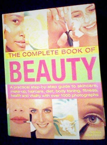 9780681186590: The Complete Book of Beauty (A practical step-by-step guide to skincare, make-up, haircare, diet, body toning, fitness, health and vitality with over 1000 photographs)