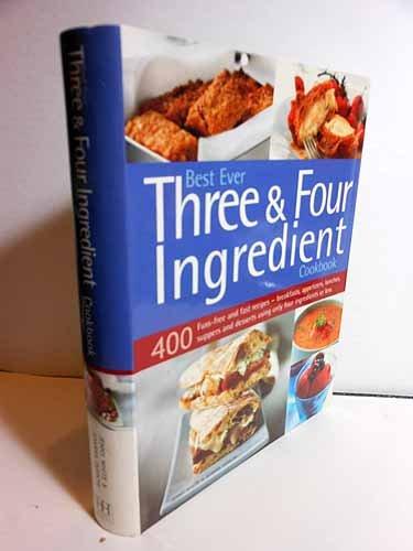 9780681186637: Best Ever Three & Four Ingredient Cookbook