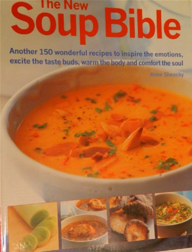 The New Soup Bible: Anne Sheasby