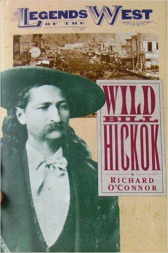 9780681204041: Wild Bill Hickok (Legends of the West)